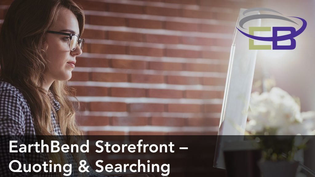 EarthBend Storefront – Quoting & Searching
